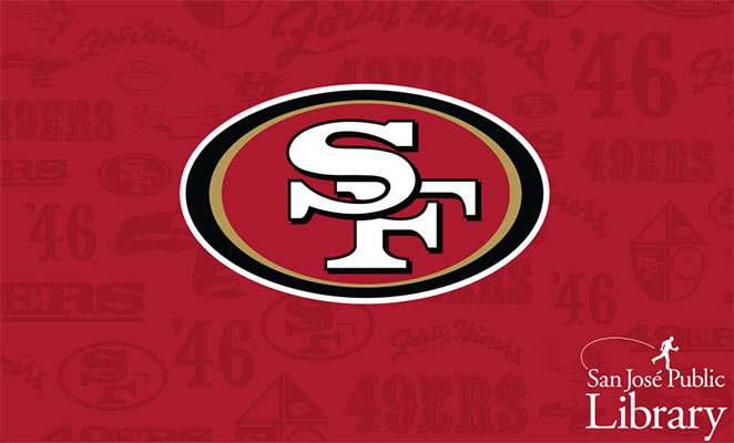 Red, white, black, and gold SF 49ers logo over a red background with faint 49ers past logos. Text: San Jose Public Library.