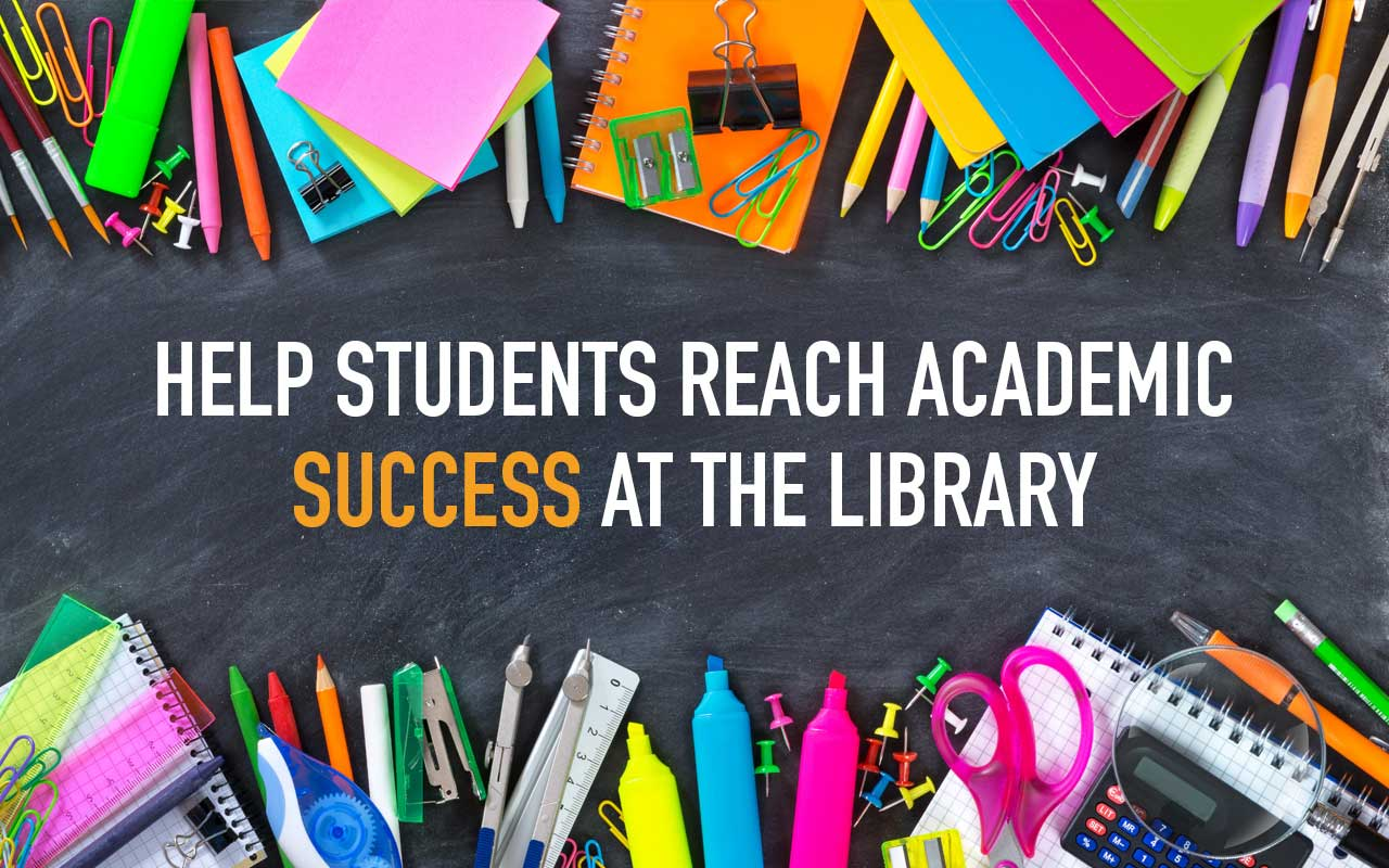 Help Studens Reach Academic Success at the Library - colorful school supplies atop a chalkboard