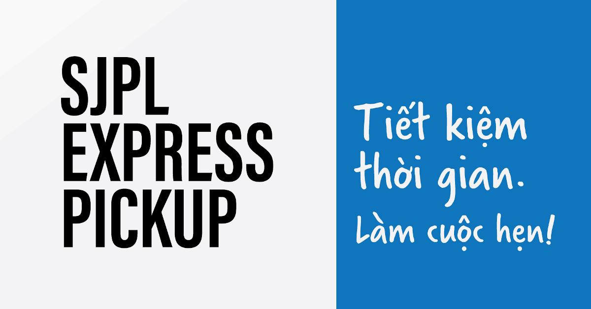 Văn bản: Tiết kiệm thời gian. Đặt lịch hẹn cho Pickup SJPL Express.