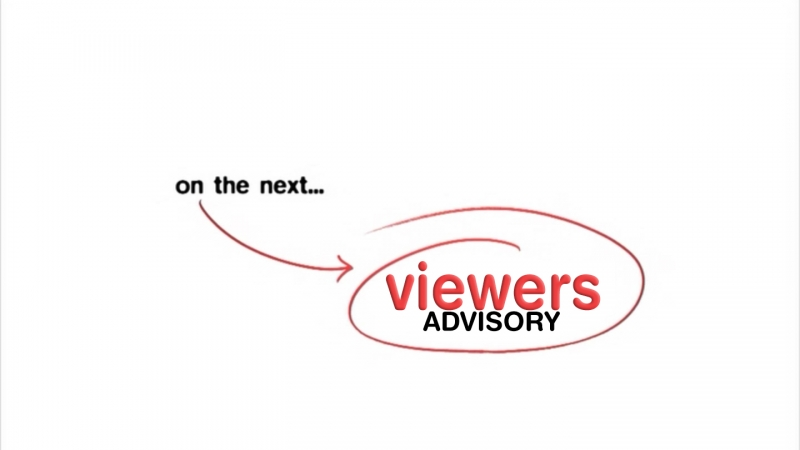 Text: On the next... viewers advisory