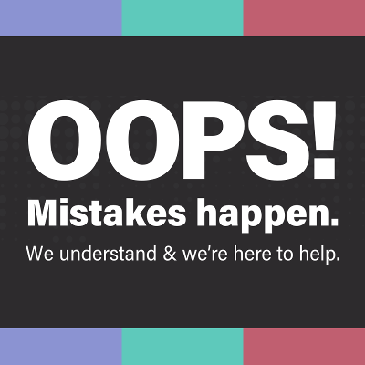 Black background with top and bottom borders composed of pastel bars in purple, teal, and pink and with centered text: Oops! Mistakes happen. We understand, and we're here to help.