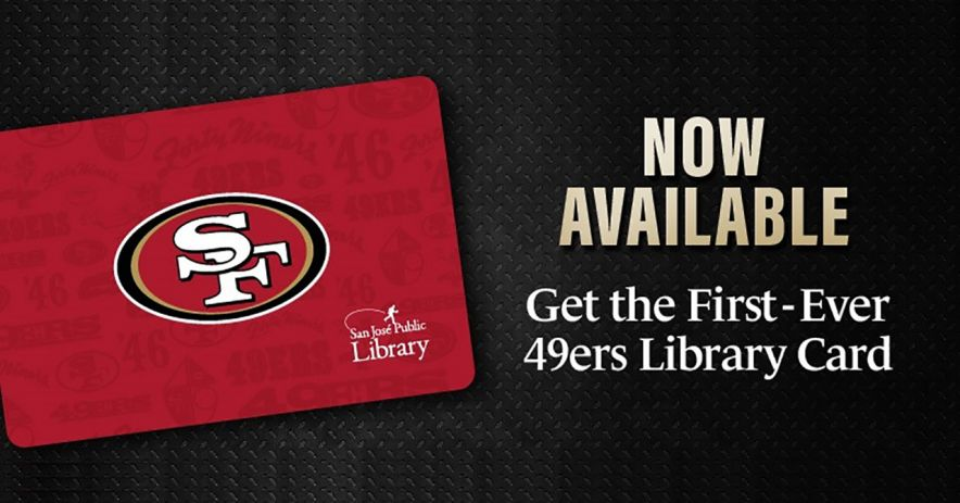 Left: Red SJPL SF 49ers card with the 49ers SF icon. Right text: Now available. Get the First-Ever 49ers Library Card.