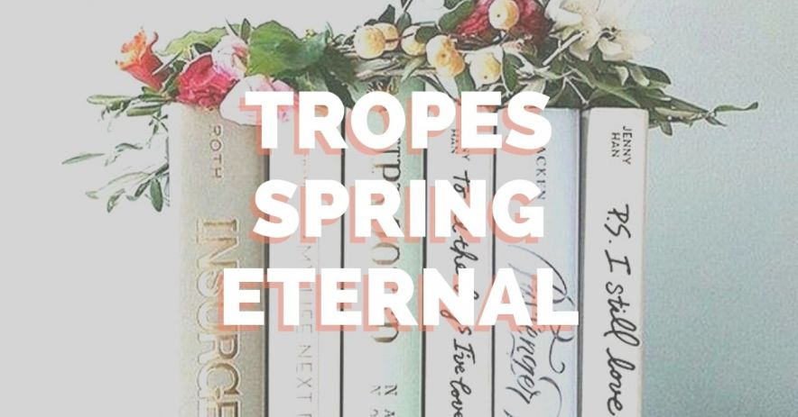 The words Tropes Spring Eternal in front of YA books.