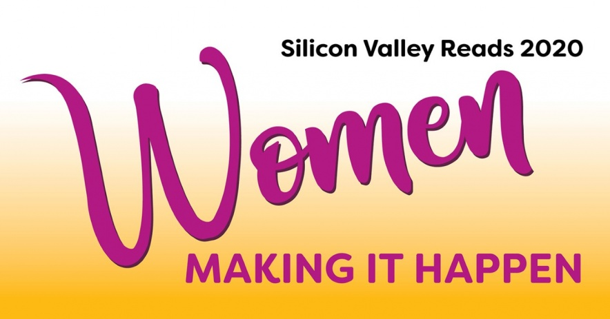 Silicon Valley Reads 2020: Women Making It Happen