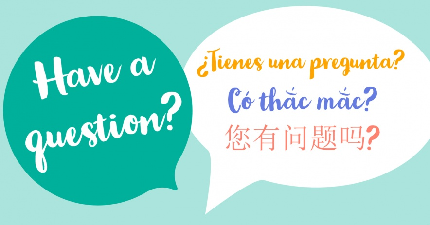 "An image with two chat bubbles that say ""Have a Question"" in English, Spanish, Vietnamese, and Chinese."