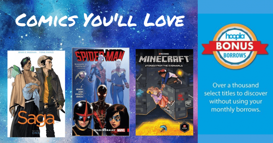 "Banner featuring Hoopla Bonus Borrows, feature cover images of Saga, Spiderman, and Minecraft. Text says ""Comics You'll Love"""