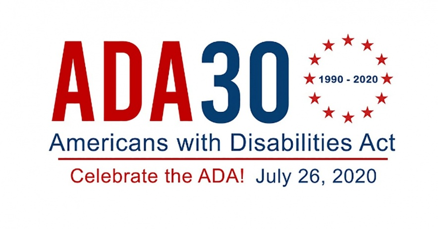 ADA 30, Americans with Disabilities Act, 1990-2020. Celebrate the ADA! July 26, 2020