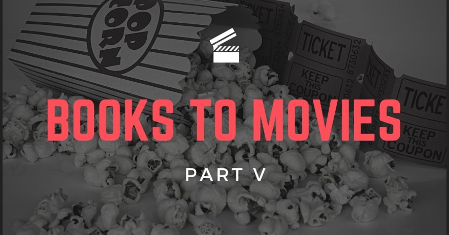 Books to Movies written in red on top of a black and white image of popcorn and tickets.