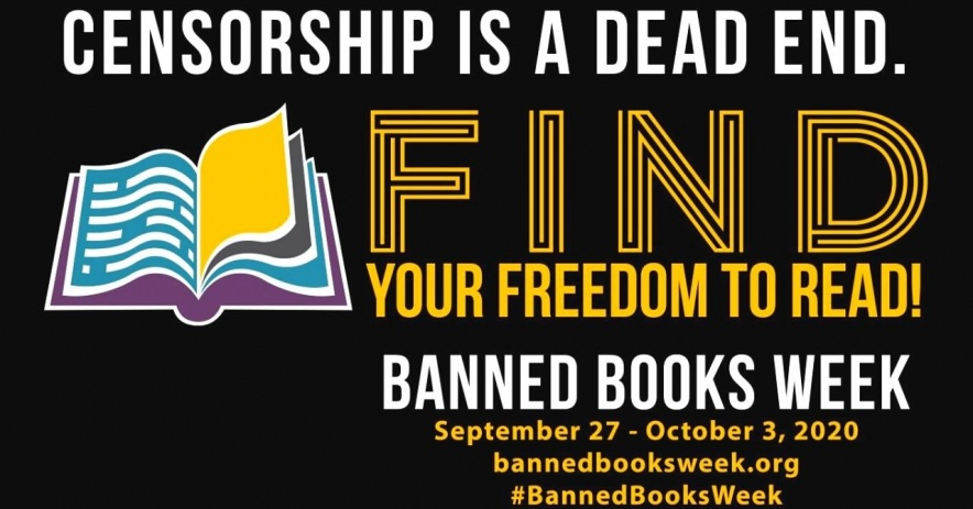 Censorship is a Dead End. Find Your Freedom to Read! Banned Books Week September 27 - October 3, 2020