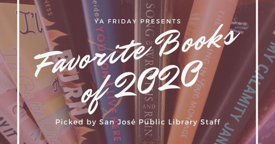 """Libros con texto en blanco que dice """"YA Friday presenta libros favoritos de 2020 seleccionados por San Jose Public Library Personal"""""""