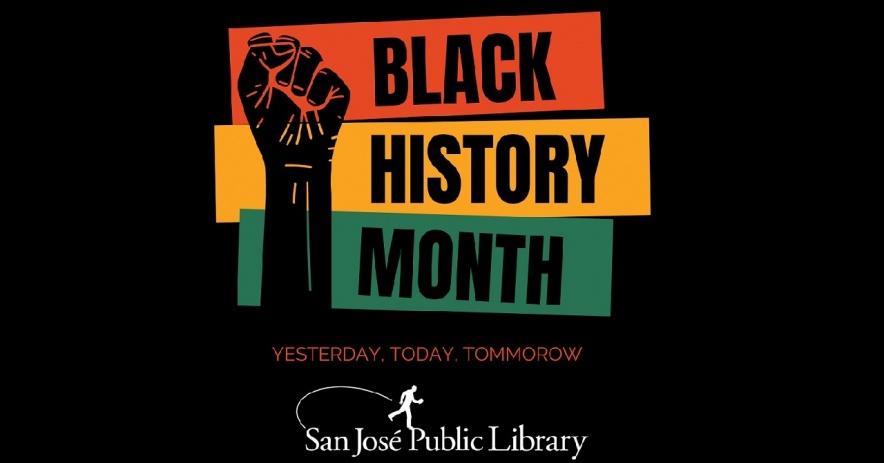 Gráfico de puño junto a las palabras Black History Mes Ayer, Hoy, Mañana y el logo de SJPL