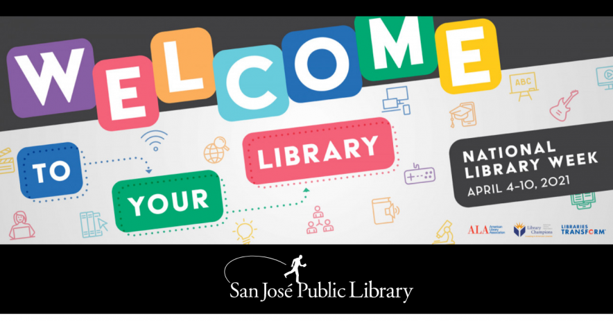 Image of national library week welcome to your library official image with San Jose Public Library logo.