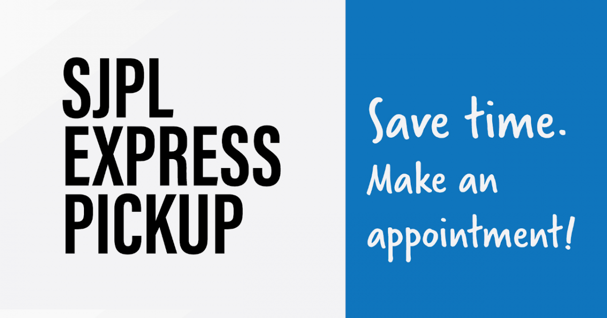 Text: Save time. Make an appointment for SJPL Express Pickup.
