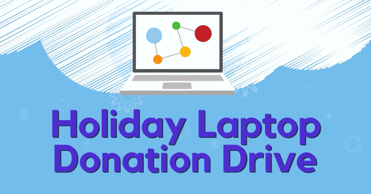 Laptop with a network graph. Text: Holiday Laptop Donation Drive